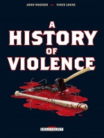 A History Of Violence Ned de Wagner-j Cocke-v chez Delcourt