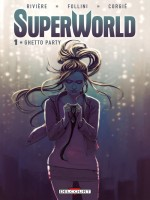 Superworld T1 - Ghetto Party de Riviere-j-m Follini- chez Delcourt