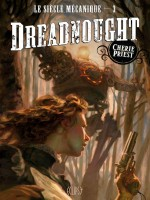 Le Siecle Mecanique T03 : Dreadnought de Priest-c chez Panini