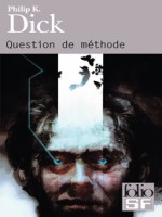 Question De Methode de Dick Philip K chez Gallimard