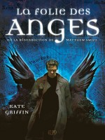 Matthew Swift T01 : La Folie Des Anges de Griffin-k chez Panini