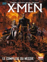 X-men - Le Complexe Du Messie de Brubaker Carey David chez Panini