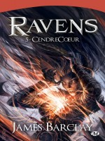Ravens, T5 : Cendrecoeur de Barclay/james chez Milady