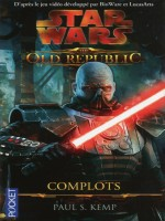 Star Wars N110 The Old Republic T2 Complots de Kemp Paul chez Pocket