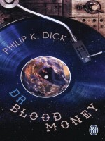 Docteur Bloodmoney (nc) de Dick K. Philip chez J'ai Lu