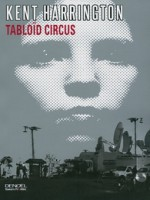 Tabloid Circus de Harrington Kent chez Denoel