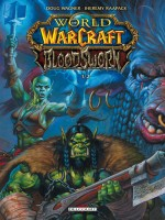 World Of Warcraft - Bloodsworn T01 de Wagner-d Raapack-j chez Delcourt
