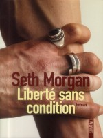 Liberte Sans Condition de Morgan Seth chez Sonatine