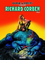 Richard Corben 2/eerie Et Creepy Presentent... de Corben/richard chez Delirium 77