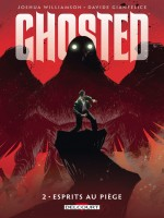 Ghosted T2 - Esprits Au Piege de Williamson-j Gianfel chez Delcourt