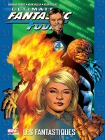 Ultimate Fantastic Four T01 de Bendis Millar Kubert chez Panini