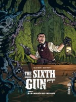 The Sixth Gun de Bunn/hurtt chez Urban Comics