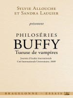 Philoseries : Buffy Tueuse De Vampires de Collectif chez Bragelonne