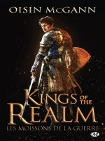 Kings Of The Realm : Les Moissons De La Guerre de Mcgann Oisin chez Milady