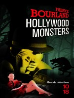 Hollywood Monsters de Bourland Fabrice chez 10 X 18