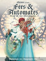 Fees Et Automates - Anthologie Des Imaginales 2016 de Collectif/vantroyen chez Mnemos