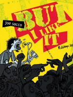 But I Like It de Sacco Joe chez Futuropolis