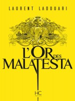 L'or Des Malatesta de Ladouari Laurent chez Hc Editions