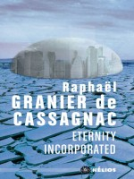 Eternity Incorporated de Granier De Cassagnac chez Mnemos