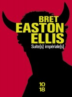 Suite(s) Imperiale(s) de Ellis Bret Easton chez 10 X 18