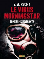 Le Virus Morningstar T03 : Survivants de Recht-sa chez Panini