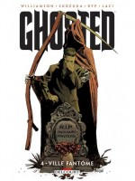 Ghosted 04 - Ville Fantome de Williamson-j Gianfel chez Delcourt