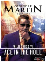 Wild Cards - 6 - Ace In The Hole de Martin George R.r. chez J'ai Lu