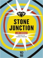 Stone Junction Ne de Dodge/pynchon chez 10 X 18