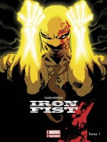 Iron Fist All New Marvel Now T01 de Kaare-a chez Panini