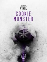 Cookie Monster de Vernor Vinge chez Belial