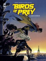 Birds Of Prey Rebirth - Tome 3 de Benson Julie chez Urban Comics