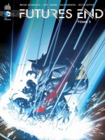 Futures End T3 de Azzarello/collectif chez Urban Comics