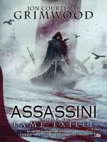 Assassini T3 Lame Exilee de Grimwood-j.c chez Bragelonne