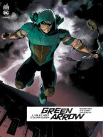 Green Arrow Rebirth Tome 1 de Percy/collectif chez Urban Comics