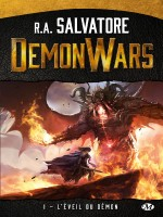 Demon Wars, T1 : L'eveil Du Demon de Salvatore R.a. chez Milady