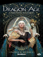 Dragon Age, T1 : L'empire Masque de Weekes Patrick chez Milady