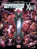 All New X-men/les Gardiens De La Galaxie T01 de Bendis-b Humphries-s chez Panini