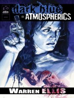 Dark Blue   Atmospherics de Ellis Warren chez Komics Initiati
