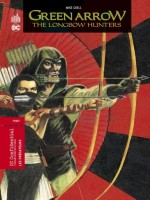 Green Arrow-the Longbow Hunter - Green Arrow - The Longbow Hunters - Tome 0 de Grell Mike chez Urban Comics