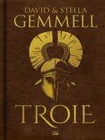 Troie - Edition Collector de Gemmell David chez Bragelonne