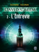 David Creem 2. L'entrevie de Taleman Richard chez J'ai Lu