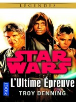 Star Wars Legendes - Numero 130 L'ultime Epreuve de Denning Troy chez Pocket