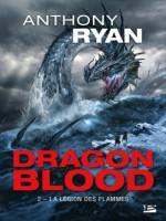 Dragon Blood, T2 : La Legion Des Flammes de Ryan Anthony chez Bragelonne