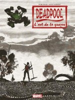 Deadpool : L Art De La Guerre de David-p Glass-a chez Panini