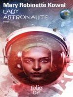 Lady Astronaute de Robinette Kowal Mary chez Gallimard
