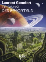 Le Sang Des Immortels de Genefort Laurent chez Gallimard