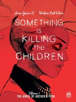Something Is Killing The Children Tome 1 de Dell'edera  Werther chez Urban Link