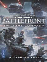 Star Wars - Numero 162 Battlefront - Twillight Compagny de Freed Alexander chez Pocket