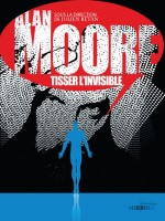 Alan Moore,tisser L'invisible de Collectif chez Moutons Electr
