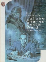L'affaire Charles Dexter Ward de Lovecraft Howard P. chez J'ai Lu